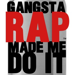 GANGSTA RAP MADE ME DO IT - Water Bottle