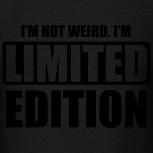 I'm not weird. I'm limited edition Tanks - Men's T-Shirt