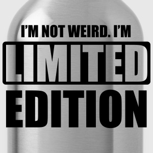 I'm not weird. I'm limited edition Hoodies - Water Bottle