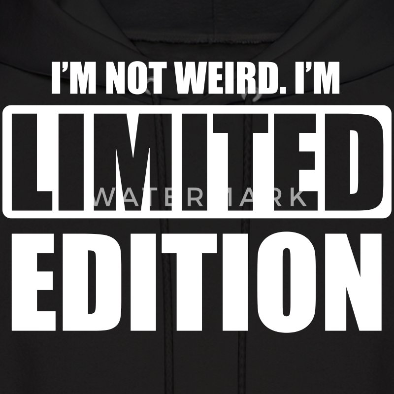 I'm not weird. I'm limited edition Hoodies - Men's Hoodie