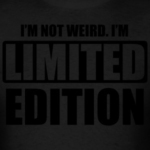 I'm not weird. I'm limited edition Hoodies - Men's T-Shirt