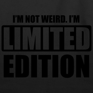 I'm not weird. I'm limited edition Hoodies - Eco-Friendly Cotton Tote