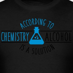 According to chemistry, alcohol IS a solution Hoodies - Men's T-Shirt