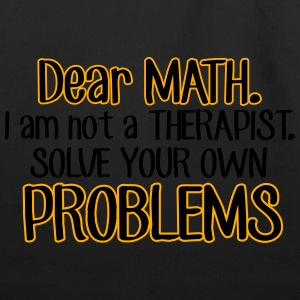 Dear Math. Solve your own problems Hoodies - Eco-Friendly Cotton Tote