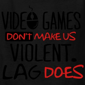 Video games don't make us violent. Lag does. Kids' Shirts - Kids' T-Shirt