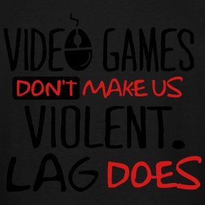 Video games don't make us violent. Lag does. Kids' Shirts - Men's Tall T-Shirt