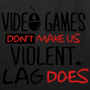 Video games don't make us violent. Lag does. Hoodies - Eco-Friendly Cotton Tote