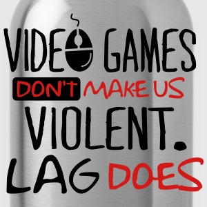 Video games don't make us violent. Lag does. Hoodies - Water Bottle