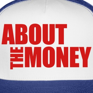 About The Money - Trucker Cap