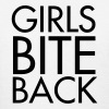 Girls bite back Women's T-Shirts - Women's T-Shirt