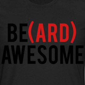 Beard Awesome T-Shirts - Men's Premium Long Sleeve T-Shirt