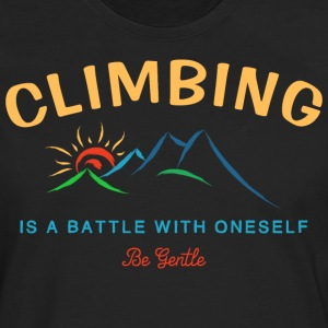 Climbing Is A Battle With Oneself Be Gentle - Men's Premium Long Sleeve T-Shirt