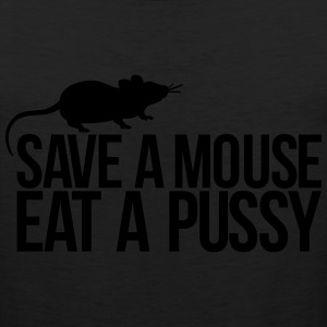 save a mouse eat a pussy T-Shirts - Men's Premium Tank