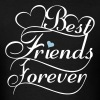 Best Friends Forever Couples Design T-Shirts - Men's T-Shirt