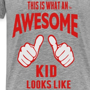 THIS IS WHAT AN AWESOME KID LOOKS LIKE - Men's Premium T-Shirt