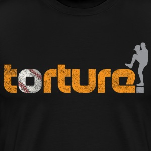 Torture SF Giants baseball T-Shirts - Men's Premium T-Shirt