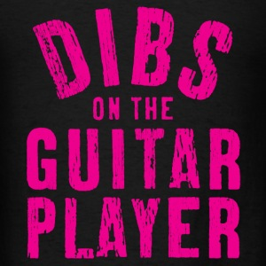 DIBS ON THE GUITAR PLAYER - Men's T-Shirt