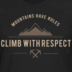 Climb With Respect Mountains Have Rules - Men's Premium Long Sleeve T-Shirt