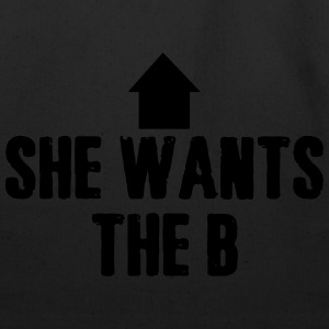 She Wants The B Hoodies - Eco-Friendly Cotton Tote