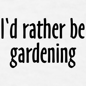 Gardener's Mug I'd rather be gardening (Right) - Men's T-Shirt