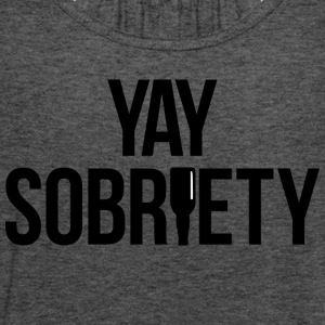 Yay Sobriety - Women's Flowy Tank Top by Bella