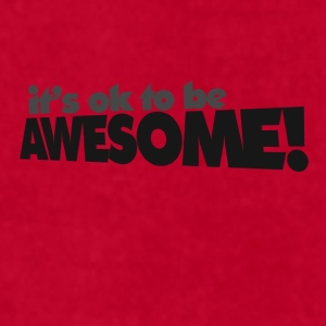 it's OK to be awesome - Men's T-Shirt by American Apparel