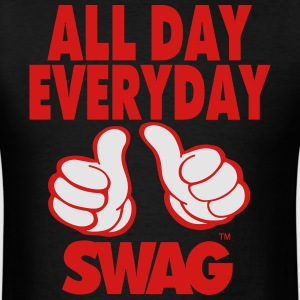 ALL DAY EVERYDAY SWAG Hoodies - Men's T-Shirt