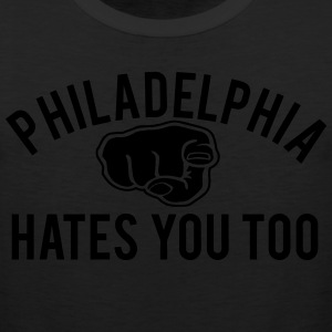 Philly Hates You Too T-Shirts - Men's Premium Tank