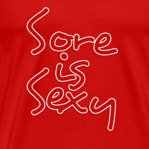 Sore is SEXY - Men's Premium T-Shirt