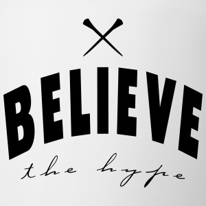 Believe the Hype - Coffee/Tea Mug
