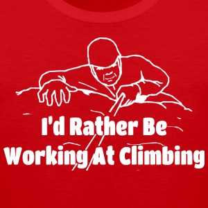 I'd Rather Be Working At Climbing - Men's Premium Tank