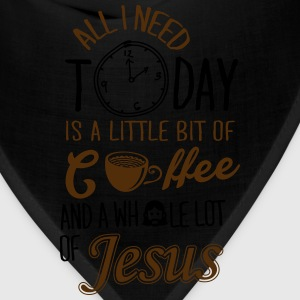 All I Need Is A Little Bit Of Coffee And Jesus Women's T-Shirts - Bandana