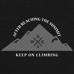 After Reaching The Summit Keep On Climbing - Men's Premium T-Shirt