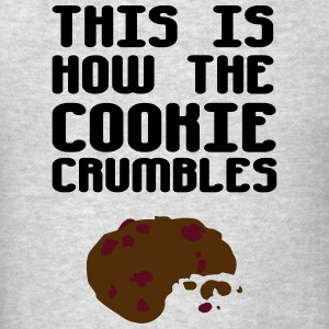 This Is How The Cookie Crumbles Hoodies - Men's T-Shirt
