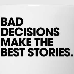 Men's Humor Bad Decisions Make the Best Stories Women's T-Shirts - Coffee/Tea Mug