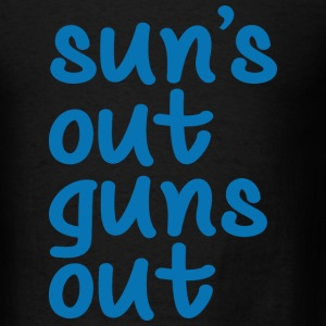 Sun's Out Guns Out - Men's T-Shirt