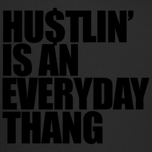 hustlin' is an everyday thang T-Shirts - Trucker Cap