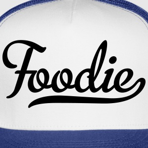 Foodie Women's T-Shirts - Trucker Cap