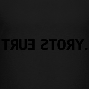 true story  Sweatshirts - Toddler Premium T-Shirt