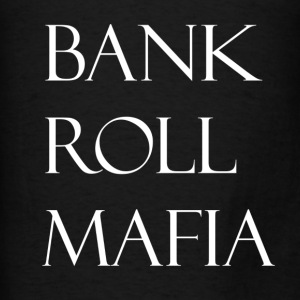bank roll mafia (WHITE) Hoodies - Men's T-Shirt