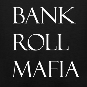 bank roll mafia (WHITE) Hoodies - Men's Premium Tank