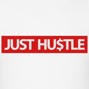 just hustle Hoodies - Men's T-Shirt