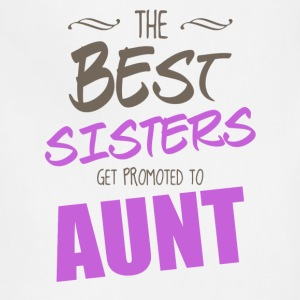 The Best Sisters Get Promoted To Aunt Women's T-Shirts - Adjustable Apron