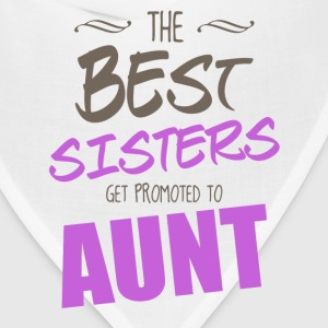 The Best Sisters Get Promoted To Aunt Women's T-Shirts - Bandana