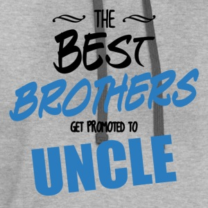 The Best Brothers Get Promoted to Uncle T-Shirts - Contrast Hoodie