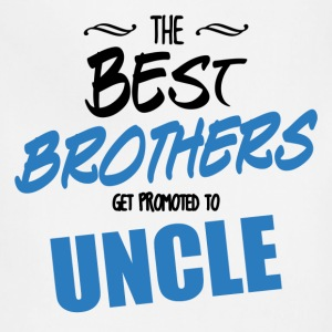 The Best Brothers Get Promoted to Uncle T-Shirts - Adjustable Apron