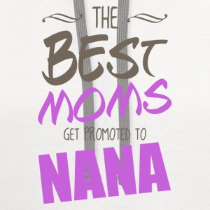 The Best Moms Get Promoted to Nana Women's T-Shirts - Contrast Hoodie