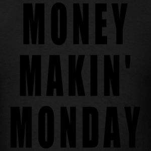MONEY MAKIN MONDAY Long Sleeve Shirts - Men's T-Shirt