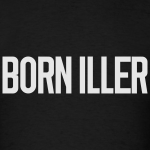 BORN ILLER Hoodies - Men's T-Shirt