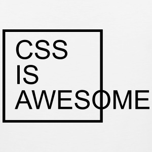 CSS Is Awesome  T-Shirts - Men's Premium Tank